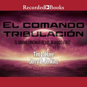 El comando tribulacíon: El drama continuo de los Dejados atrás, by Jerry B. Jenkins, Tim LaHaye