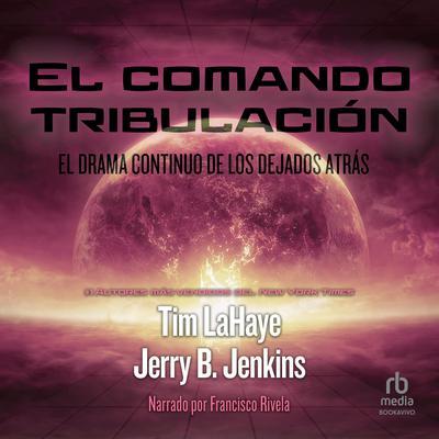 El comando tribulacíon: El drama continuo de los Dejados atrás Audiobook, by Jerry B. Jenkins