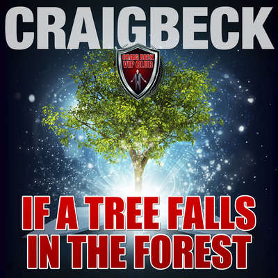 If a Tree Falls in a Forest: Manifesting Magic Secret 7 Audiobook, by Craig Beck