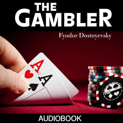 The Gambler Audiobook, by Fyodor Dostoyevsky
