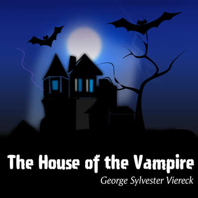The House of the Vampire Audiobook, by George Sylvester Viereck