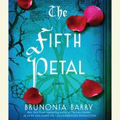 The Fifth Petal: A Novel Audiobook, by Brunonia Barry