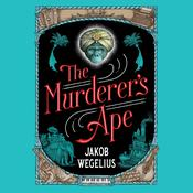 The Murderers Ape Audiobook, by Jakob Wegelius