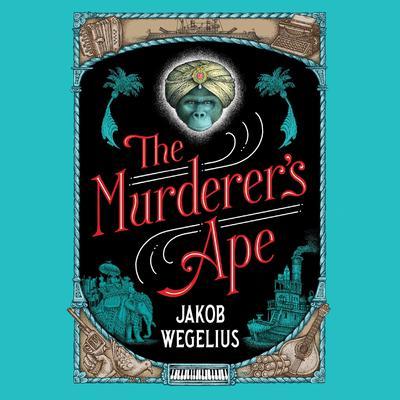 The Murderers Ape Audiobook, by Jakob Wegelius