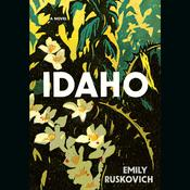 Idaho: A Novel, by Emily Ruskovich