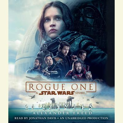 Rogue One: A Star Wars Story Audiobook, by Alexander Freed