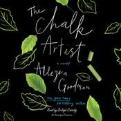 The Chalk Artist: A Novel Audiobook, by Allegra Goodman