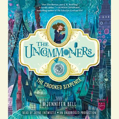 The Uncommoners #1: The Crooked Sixpence Audiobook, by Jennifer Bell