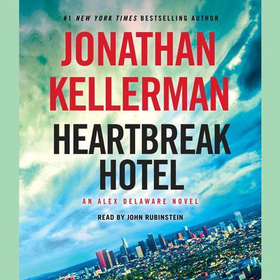 Heartbreak Hotel: An Alex Delaware Novel Audiobook, by Jonathan Kellerman