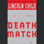 Death Match: A Novel, by Lincoln Child