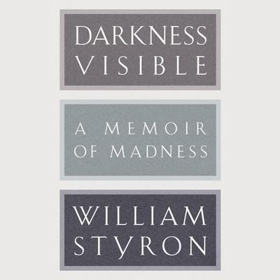 Darkness Visible: A Memoir of Madness Audiobook, by William Styron