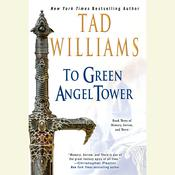 To Green Angel Tower: Book Three of Memory, Sorrow, and Thorn, by Tad Williams