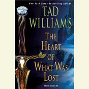 The Heart of What Was Lost: A Novel of Osten Ard Audiobook, by Tad Williams