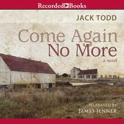 Come Again No More, by Jack Todd