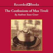 The Confessions of Max Tivoli Audiobook, by Andrew Sean Greer