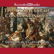 The Conquest of Constantinople - Excerpts Audiobook, by Geoffroy de Villehardouin
