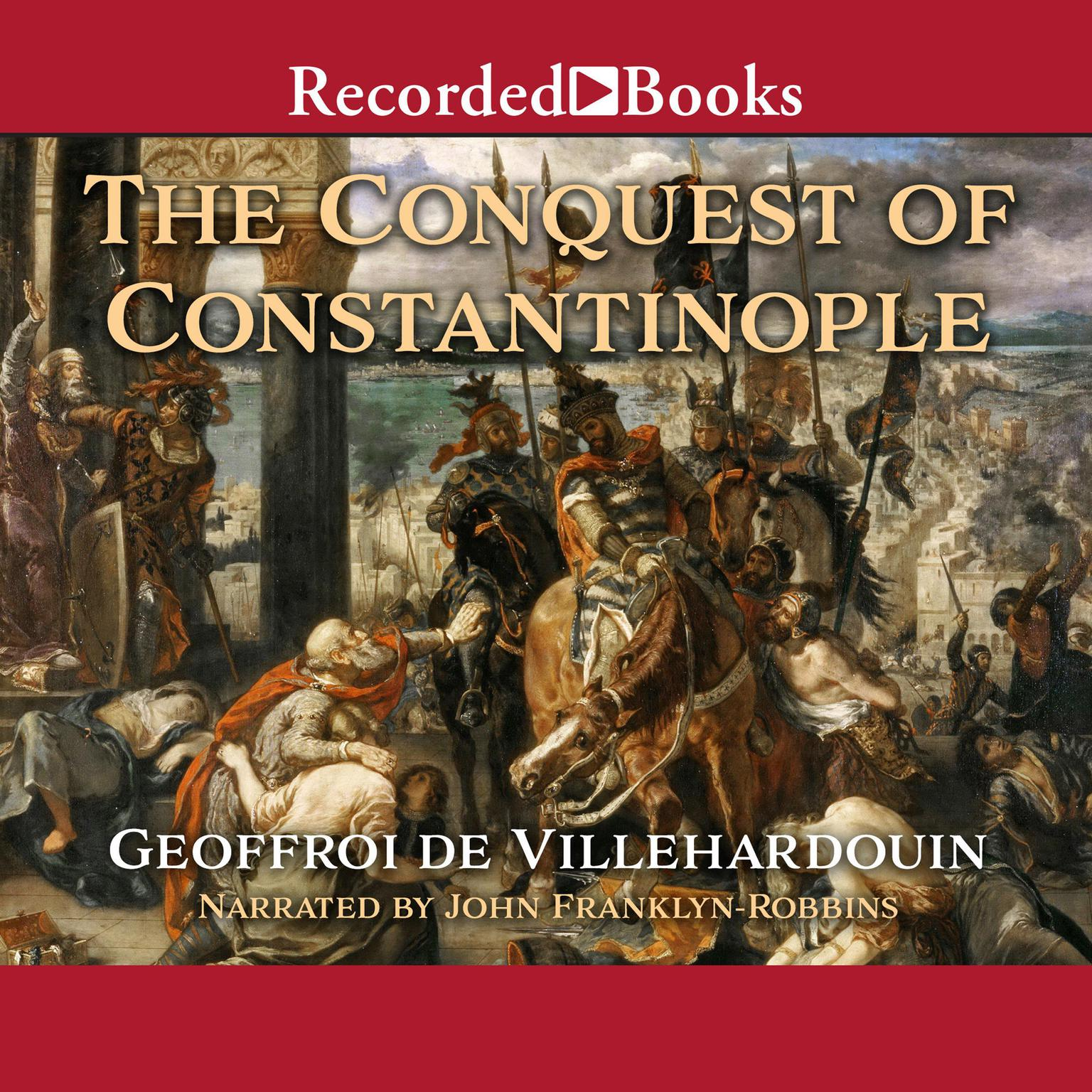Printable The Conquest of Constantinople - Excerpts Audiobook Cover Art