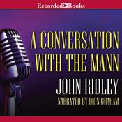 A Conversation with the Mann, by John Ridley