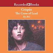 Crispin: The Cross of Lead Audiobook, by Avi