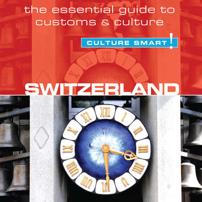 Switzerland - Culture Smart!: The Essential Guide to Customs & Culture Audiobook, by Kendall Maycock