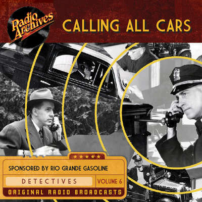 Calling All Cars, Volume 6 Audiobook, by William Robson
