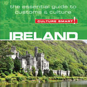 Ireland - Culture Smart!: The Essential Guide to Customs & Culture Audiobook, by John Scotney