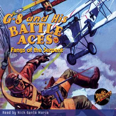 G-8 and His Battle Aces #58: Fangs of the Serpent Audiobook, by Robert J. Hogan