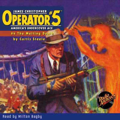Operator #5 V4: The Melting Death Audiobook, by Curtis Steele