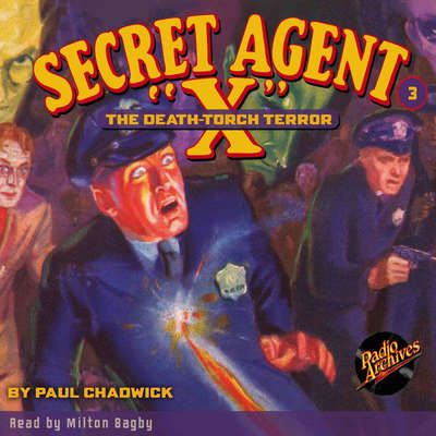 Secret Agent X: The Death-Torch Terror Audiobook, by Paul Chadwick