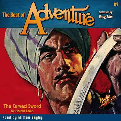 The Best of Adventure #1: The Curved Sword Audiobook, by Harold Lamb