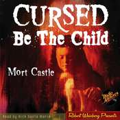 Cursed Be the Child Audiobook, by Mort Castle