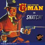 Dan Fowler: G-Man: Snatch! Audiobook, by C.K.M. Scanlon