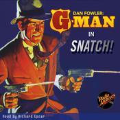 Dan Fowler: G-Man: Snatch!, by C.K.M. Scanlon
