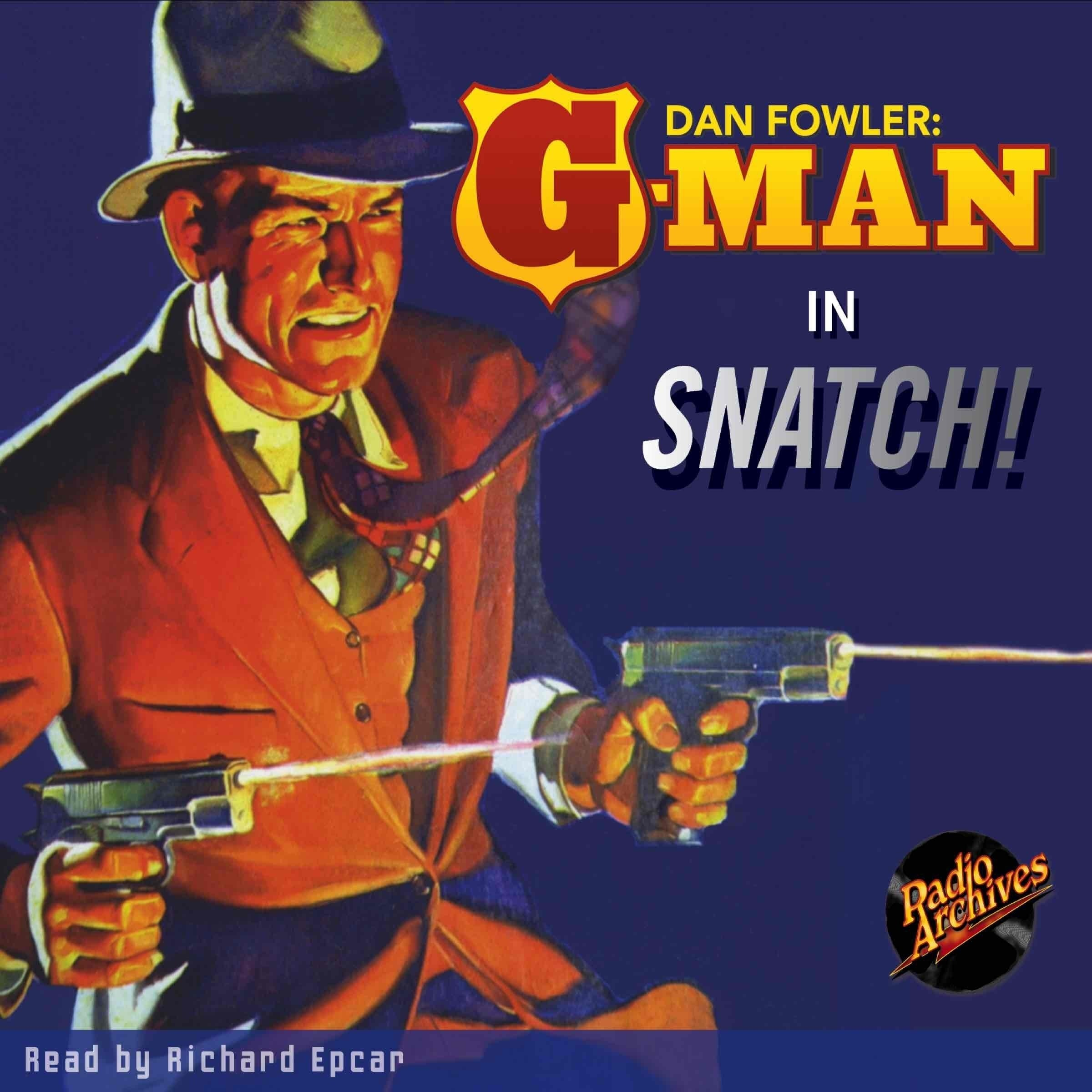 Printable Dan Fowler: G-Man: Snatch! Audiobook Cover Art