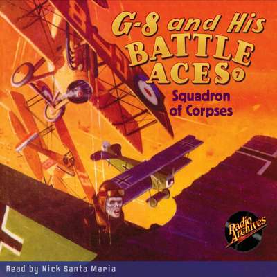 G-8 and His Battle Aces #7: Squadron of Corpses Audiobook, by Robert J. Hogan