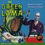 The Green Lama #2: Babies for Sale & The Wave of Death, by Richard Foster