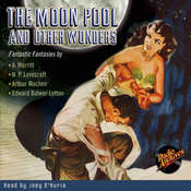 The Moon Pool and Other Wonders Audiobook, by various authors