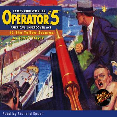 Operator #5 V3: The Yellow Scourge Audiobook, by Curtis Steele