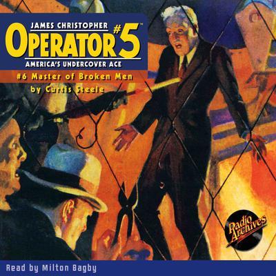 Operator #5 V6: Master of Broken Men Audiobook, by Curtis Steele