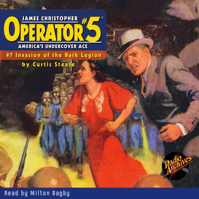 Operator #5 V7: Invasion of the Dark Legion Audiobook, by Curtis Steele