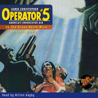 Operator #5 V8: The Green Death Mists Audiobook, by Curtis Steele