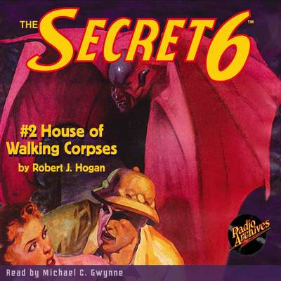 Secret 6 #2, The: House of Walking Corpses Audiobook, by Robert J. Hogan