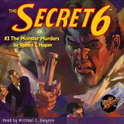 Secret 6 #3, The: The Monster Murders Audiobook, by Robert J. Hogan