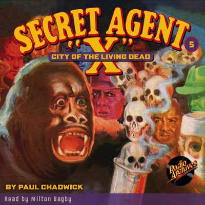 Secret Agent X: City of the Living Dead Audiobook, by Paul Chadwick