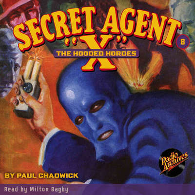 Secret Agent X: The Hooded Hordes Audiobook, by Paul Chadwick