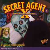 Secret Agent X: Servants of the Skull Audiobook, by Emile C. Tepperman