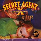 Secret Agent X: The Golden Ghoul Audiobook, by G. T. Fleming-Roberts