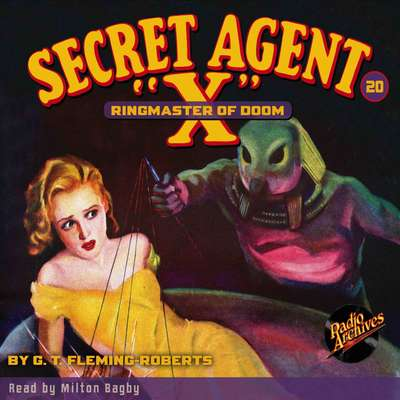 Secret Agent X: Ringmaster of Doom Audiobook, by G. T. Fleming-Roberts