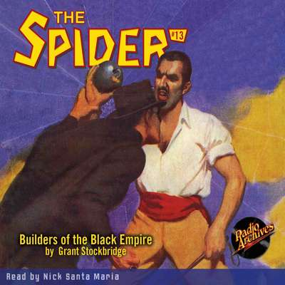 Spider #13, The: Builders of the Black Empire Audiobook, by Grant Stockbridge