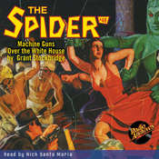 Spider #48, The: Machine Guns Over the White House Audiobook, by Grant Stockbridge